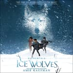 Elementals: Ice Wolves by  Amie Kaufman audiobook
