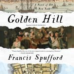 Golden Hill by  Francis Spufford audiobook