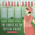 The Corpse at the Crystal Palace  by  Carola Dunn audiobook