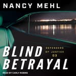 Blind Betrayal by  Nancy Mehl audiobook