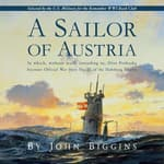 A Sailor of Austria by  John Biggins audiobook