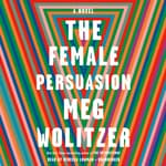 The Female Persuasion by  Meg Wolitzer audiobook