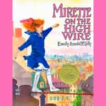 Mirette on the High Wire by  Emily Arnold McCully audiobook