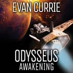 Odysseus Awakening by  Evan Currie audiobook