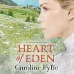 Heart of Eden by  Caroline Fyffe audiobook