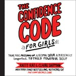 The Confidence Code for Girls by  Katty Kay audiobook