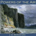 Powers of the Air by  J. D. Beresford audiobook