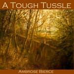 A Tough Tussle by  Ambrose Bierce audiobook