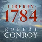 Liberty: 1784 by  Robert Conroy audiobook