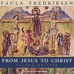 From Jesus to Christ by  Paula Fredriksen audiobook