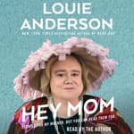Hey Mom by  Louie Anderson audiobook