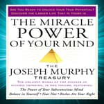 The Miracle Power of Your Mind by  Joseph Murphy audiobook