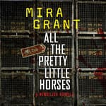 All the Pretty Little Horses by  Mira Grant audiobook
