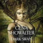 Dark Swan by  Gena Showalter audiobook