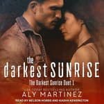 The Darkest Sunrise by  Aly Martinez audiobook