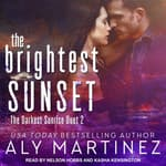 The Brightest Sunset by  Aly Martinez audiobook