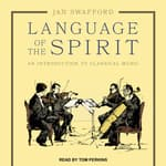 Language of the Spirit by  Jan Swafford audiobook