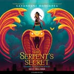 The Serpent's Secret by  Sayantani DasGupta audiobook
