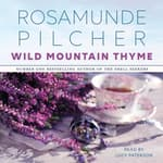 Wild Mountain Thyme by  Rosamunde Pilcher audiobook