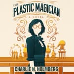 The Plastic Magician by  Charlie N. Holmberg audiobook