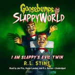 I Am Slappy's Evil Twin by  R. L. Stine audiobook