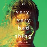 A Very, Very Bad Thing by  Jeffery Self audiobook