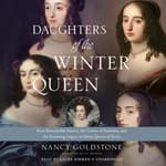 Daughters of the Winter Queen by  Nancy Goldstone audiobook