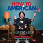 How to American by  Jimmy O. Yang audiobook