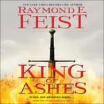 King of Ashes by  Raymond E. Feist audiobook