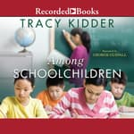 Among School Children by  Tracy Kidder audiobook