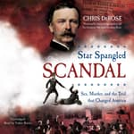 Star Spangled Scandal by  Chris DeRose audiobook