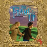 The Frame-Up by  Wendy McLeod MacKnight audiobook