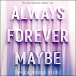 Always Forever Maybe by  Anica Mrose Rissi audiobook