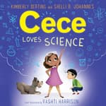 Cece Loves Science by  Kimberly Derting audiobook