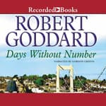 Days Without Number by  Robert Goddard audiobook
