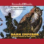 Dark Emperor and Other Poems of the Night by  Joyce Sidman audiobook