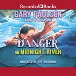 Danger on Midnight River by  Gary Paulsen audiobook