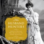 The Husband Hunters by  Anne de Courcy audiobook
