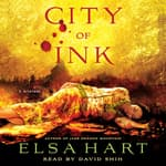 City of Ink by  Elsa Hart audiobook