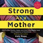 Strong As a Mother by  Kate Rope audiobook