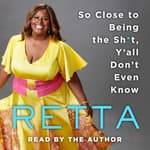 So Close to Being the Sh*t, Y'all Don't Even Know by  Retta audiobook
