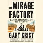 The Mirage Factory by  Gary Krist audiobook