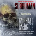 Subhuman by  Michael McBride audiobook
