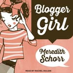 Blogger Girl by  Meredith Schorr audiobook