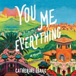 You Me Everything by  Catherine Isaac audiobook