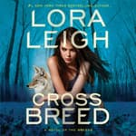 Cross Breed by  Lora Leigh audiobook