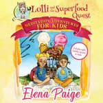 Lolli and the Superfood Quest (Meditation Adventures for Kids - volume 7) by  Elena Paige audiobook