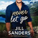 Never Let Go by  Jill Sanders audiobook