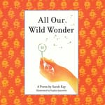 All Our Wild Wonder by  Sarah Kay audiobook