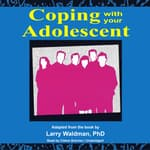 Coping with Your Adolescent by  Larry F. Waldman PhD audiobook